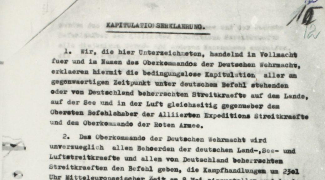 Die Kapitulationserklärung der Deutschen Wehrmacht